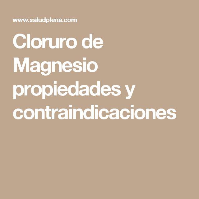 Cloruro de Magnesio propiedades y contraindicaciones