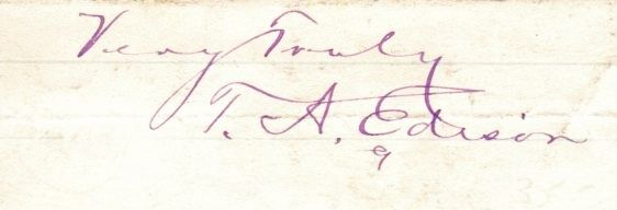 EDISON THOMAS A.: (1847-1931) American Inventor of the phonograph and light bulb among many other items. Early purple fountain pen ink signature ('T. A. Edison') and two additional words in his hand on a small oblong 12mo piece neatly clipped from the conclusion of a letter.
