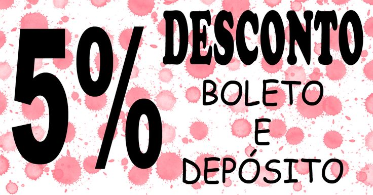 ✔️5% de desconto nas compras realizadas através do boleto bancário, depósito ou transferência online em conta corrente.
