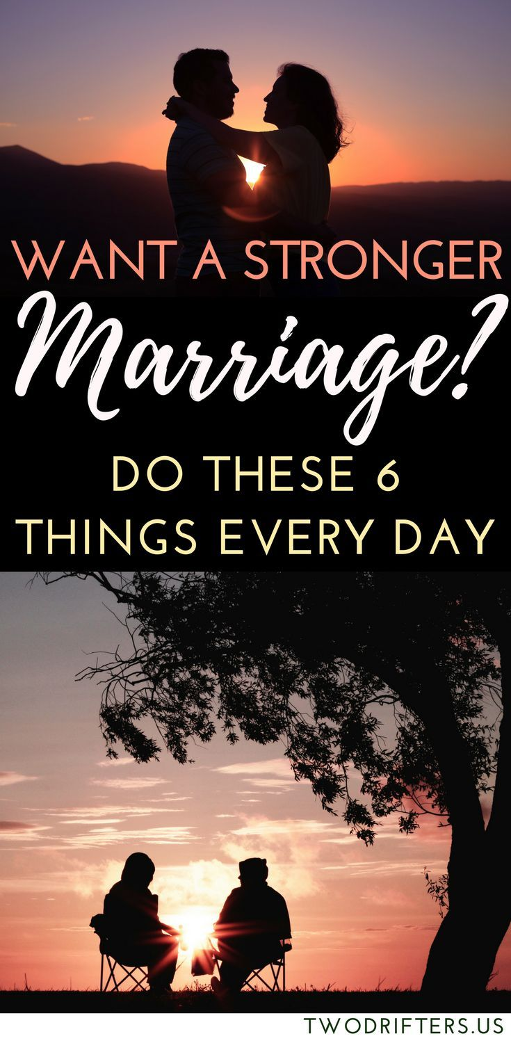 If you hope to strengthen your marriage, you can work on it a little bit every day. Here's a list of 6 simple things you can do for your partner each day to cement your bond and grow your love! // Two Drifters