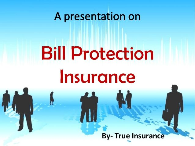 A Presentation on Bill Protection Insurance True Insurance Australia Provides you affordable and reliable bill protection policy, which will take care of your monthly bills when you are not able to work due to voluntary unempolyement or serious illness. Details- http://www.trueinsurance.com.au/bill-protection-insurance/
