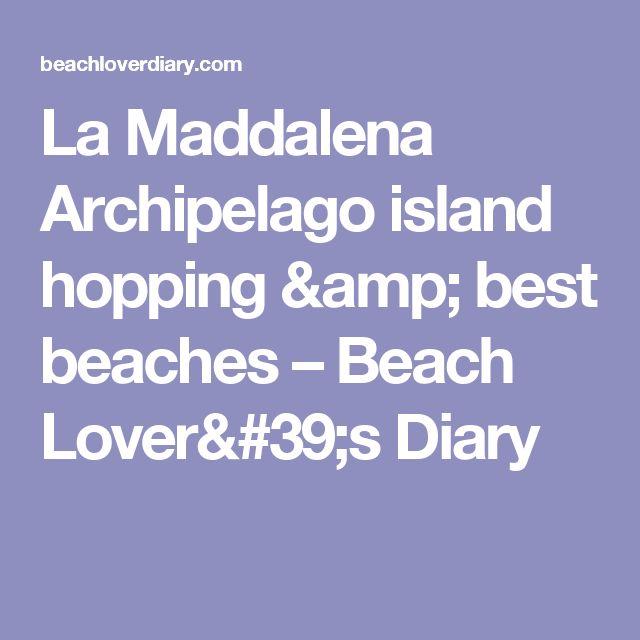 La Maddalena Archipelago island hopping & best beaches – Beach Lover's Diary