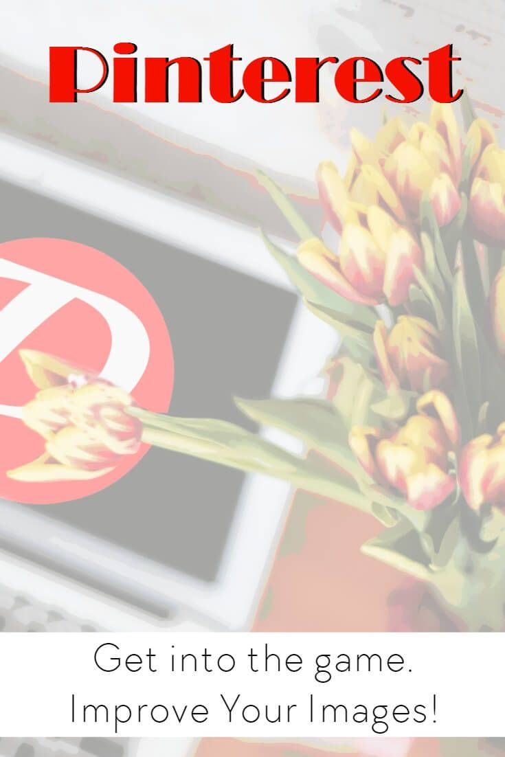 Improve your blog images to make them Pinterest worthy.