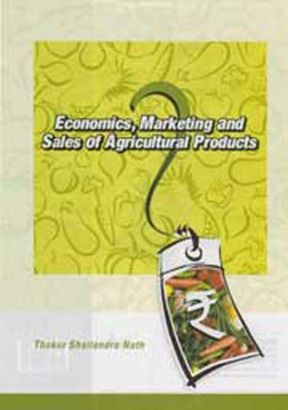 #Economics,#Marketing and Sales of #Agricultural Products. The book provides basics to detailed information on economics, marketing and selling of agricultural products Books Online at Very low Cost in India