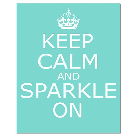 Keep Calm and Sparkle On – 8×10 Inspirational Popular Quote Print – CHOOSE YOUR COLORS – Shown in Aqua, Black and More