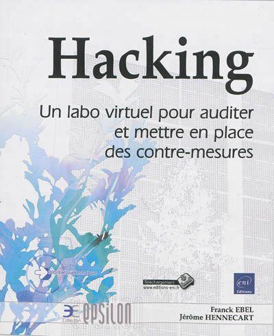 """005.8 EBE - Hacking, un labo virtuel pour auditer et mettre en place des contre-mesures / Frank Ebel, Jérôme Hennecart """"Deux ouvrages consacrés à la sécurité informatique, pour apprendre à résister aux attaques extérieures"""""""