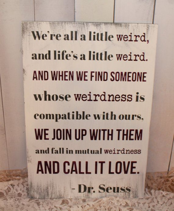 I Heart Dr. Seuss! We're all a little bit Weird/Mutual by gingerbreadromantic on Etsy, $34.95