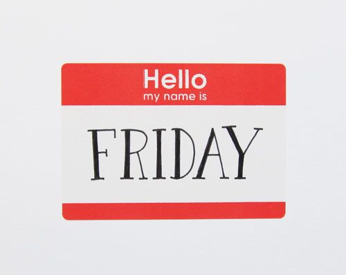 friday: Delight Cakes, Names Tags, Favorite Things, Espíritu Friday, Friday Fun, Hello Friday, Funny Quotes, Es Friday, 500398 Pixel