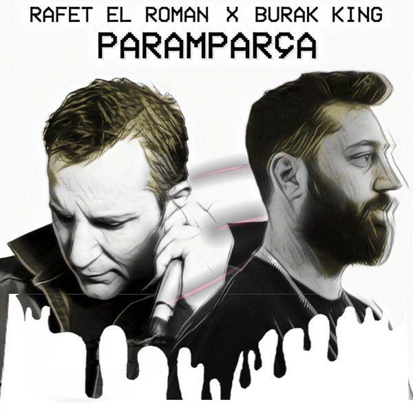 Rafet El Roman Burak King Paramparca Romanlar Yeni Muzik Sarkilar