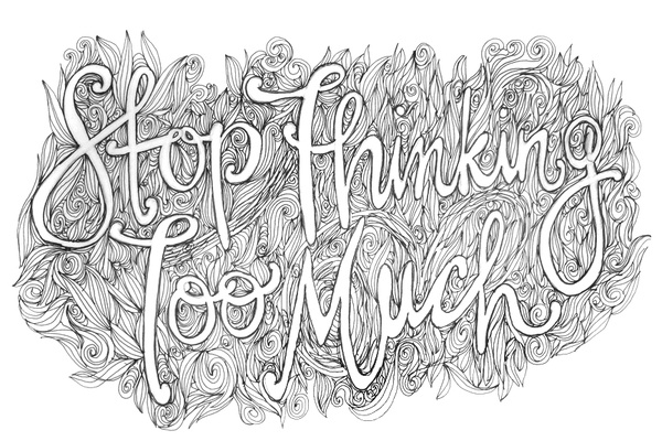 Stop Thinking, Inspiration, Quotes, Random Things, Art, Hands Letters, Hands Drawn Types, Hand Drawn, Feelings