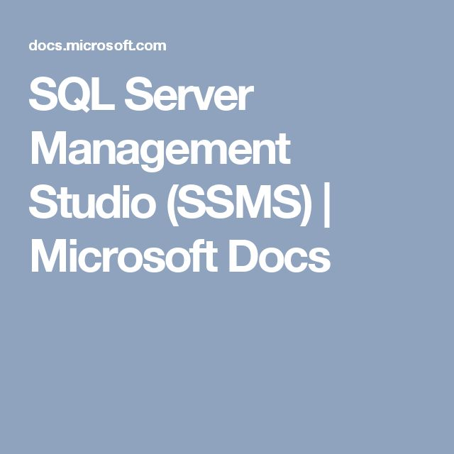 SQL Server Management Studio (SSMS) | Microsoft Docs