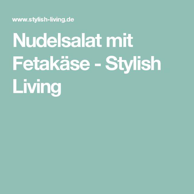 Nudelsalat mit Fetakäse - Stylish Living