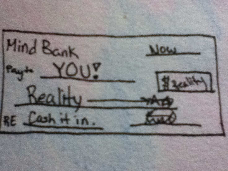 Reality check (cheque) anyone?  -Karlee Kuz