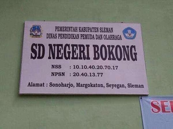 Di Sonoharjo, Sleman, Yogyakarta, terdapat sekolah dasar dengan nama 'SD NEGERI BOKONG'.