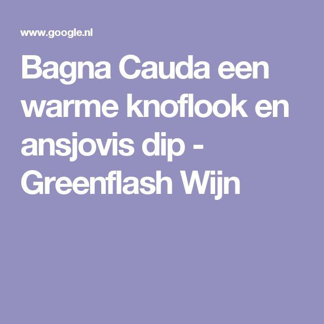 Bagna Cauda een warme knoflook en ansjovis dip - Greenflash Wijn