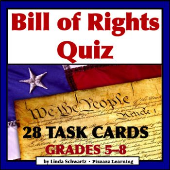 Constitution Day is September 17th,  but the Bill of Rights Quiz and Matching Game  are fun to play ANYTIME! The Bill of Rights Quiz  Grades 58  is a set of 28 Task Cards  filled with questions about the Bill of Rights, its creation, vocabulary correlated to the Bill of Rights, and lots more.