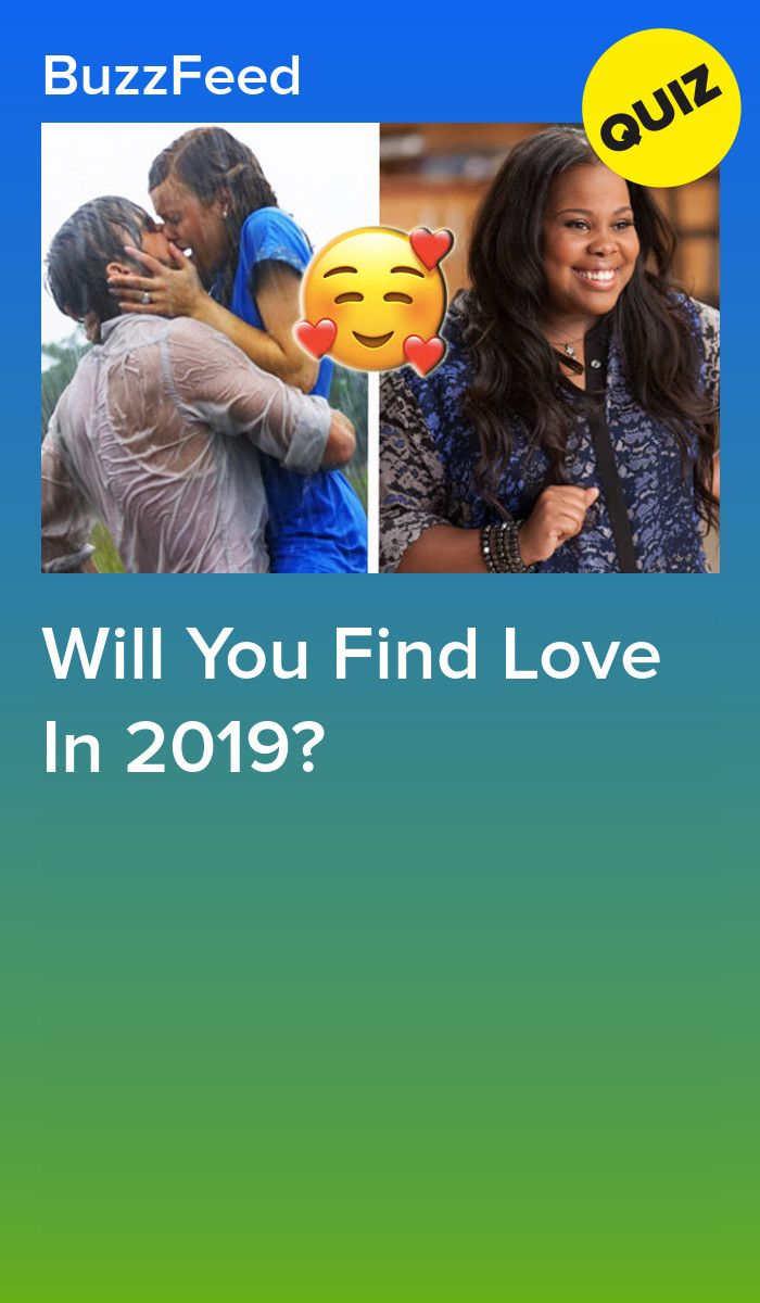 Will You Find Love In 2019? | Quizzes | Buzzfeed quizzes