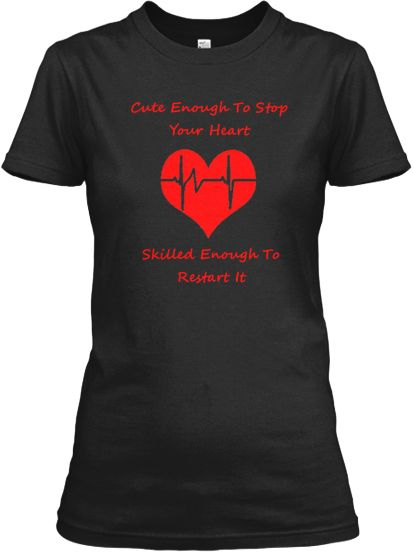 Cute enough to stop your heart | Limited Edition T-Shirts