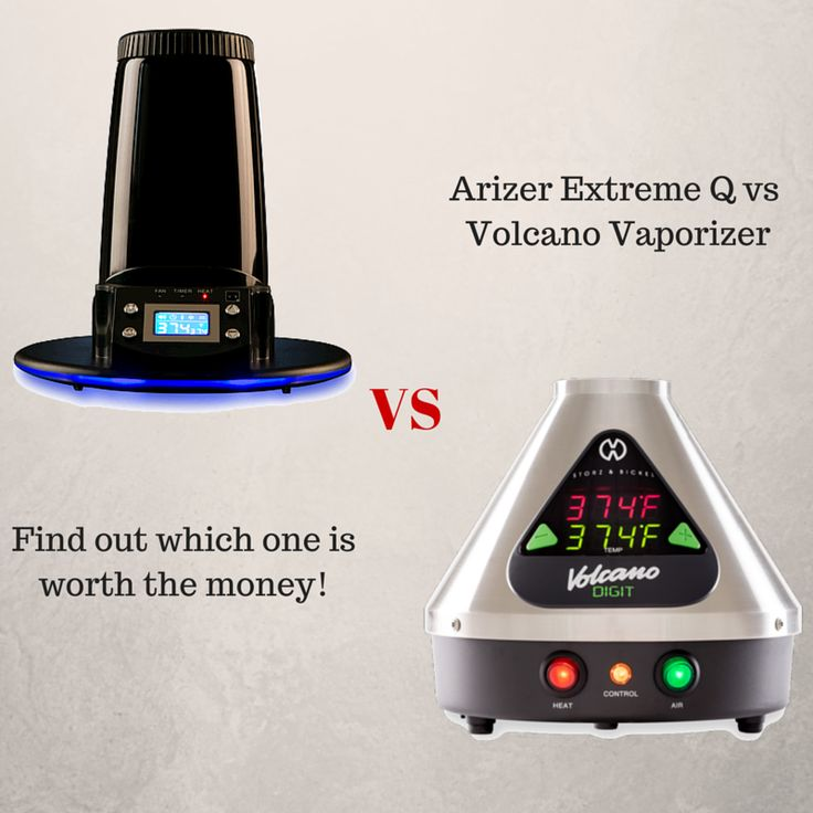 Which vaporizer is better - extreme q at 1/2 the price of a volcano or should you go all out and pick up a volcano vape because it's that good...?