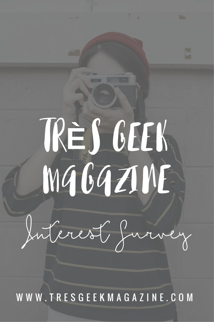 Très Geek Magazine seeks to cover editorial topics related to geek culture, art, tech,  fashion and photography.   In order to gauge interest in such a magazine, we've designed a survey that we hope you want to have a look at. You can also freely share the URL to this survey with anyone that you think has an interest in a magazine on geek culture for trendy girls!