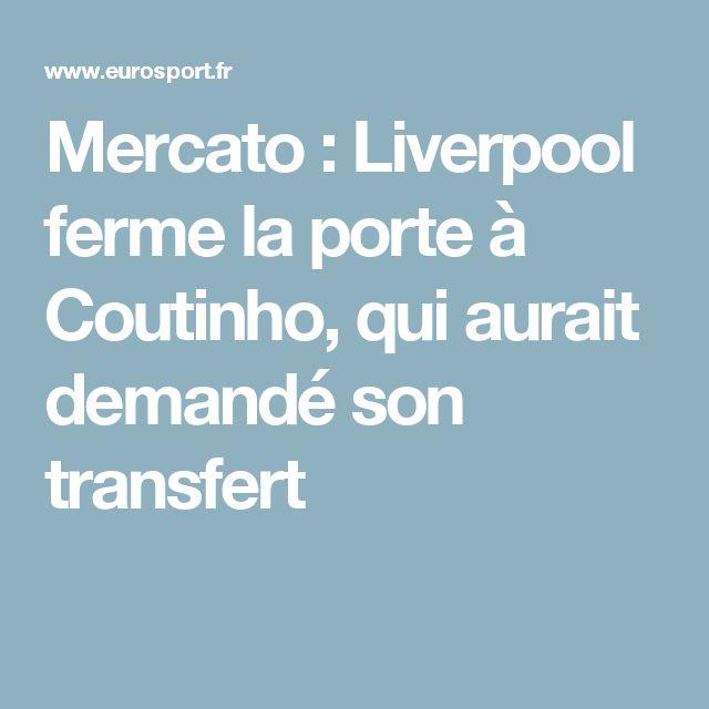 Mercato : Liverpool ferme la porte à Coutinho, qui aurait demandé son transfert