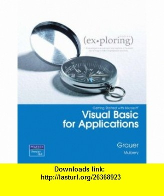 Exploring Getting Started with VBA (9780135141281) Robert T. Grauer, Keith Mulbery , ISBN-10: 0135141281  , ISBN-13: 978-0135141281 ,  , tutorials , pdf , ebook , torrent , downloads , rapidshare , filesonic , hotfile , megaupload , fileserve