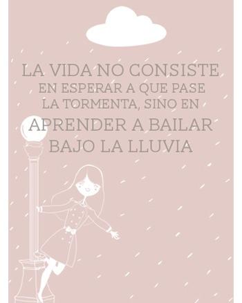 La vida no consiste en esperar a que pase la tormenta, sino en aprender a bailar bajo la lluvia.