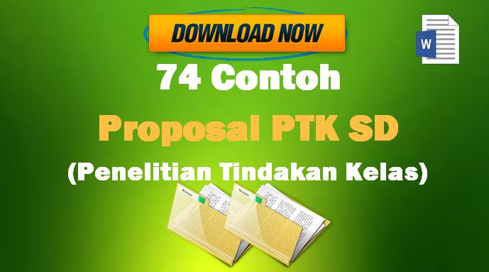 [File Pendidikan] 74 Contoh Proposal PTK SD (Penelitian Tindakan Kelas) Gratis Format Microsoft Word