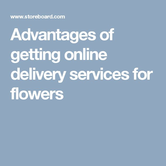 Advantages of getting online delivery services for flowers