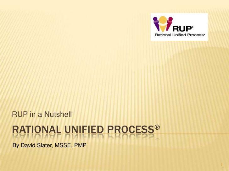 RUP In A Nutshell Slide Share by dwslaterjr via slideshare