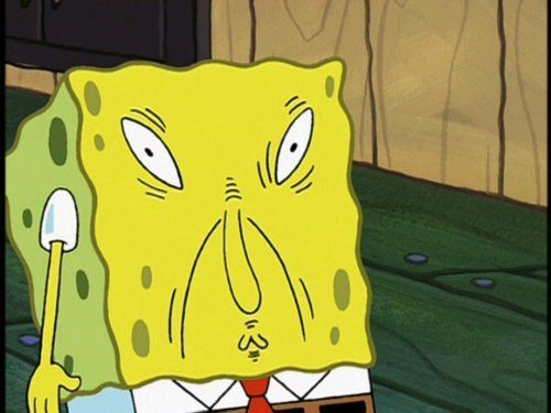 spongebob's ugly face lol