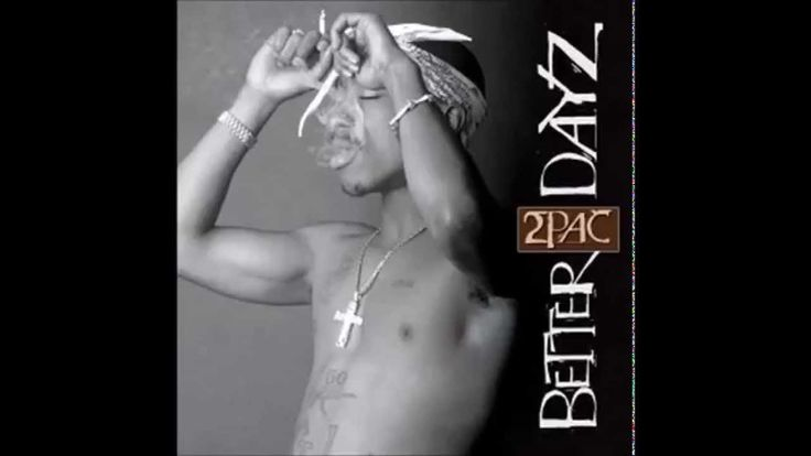 2Pac-Better Dayz(OG Album) Unreleased