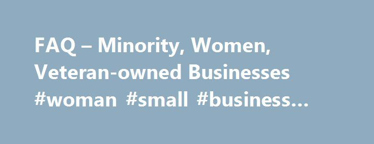 FAQ – Minority, Women, Veteran-owned Businesses #woman #small #business #loan http://rwanda.nef2.com/faq-minority-women-veteran-owned-businesses-woman-small-business-loan/  # 1.1 What is a Business Diversity Lending loan? The Union Bank Business Diversity Lending program is specifically designed to assist woman-, minority-, and/or veteran-owned businesses with their financing needs. 1.2 How do I qualify for a Business Diversity Lending loan? A qualified borrower is any business enterprise…