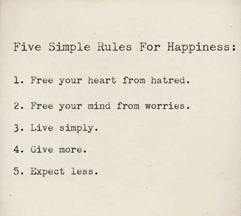 words to live by...Thoughts, Life, Happy, Simple Rules, Wisdom, Happiness, Things, Living, Inspiration Quotes