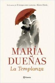 """Dueñas, María. """"La templanza"""". Barcelona: Planeta, 2015. Encuentra este libro en la 5ª planta: 860-31""""19""""DUE"""