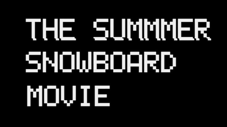 The Summer Snowboard Movie / 2017 #extreme #actionsports #snowboarding #snowboard #boardsnwheels