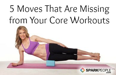 5 Moves That Are Missing from Your Core Workouts via @SparkPeople