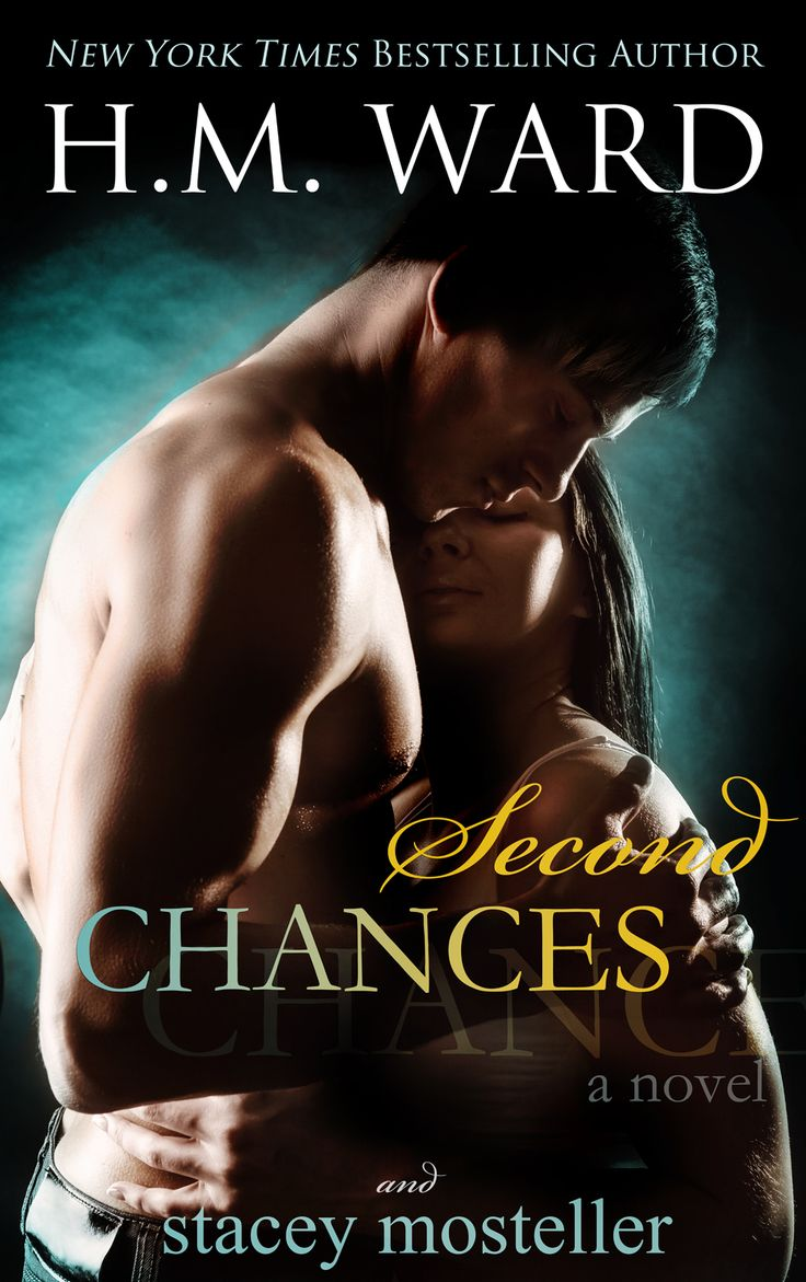 Second Chances by HM Ward & Stacey Mosteller