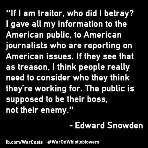 we pay their fucking salary, we are their boss... - (dismantle the NSA)(gut the military)(edward snowden)(hero)