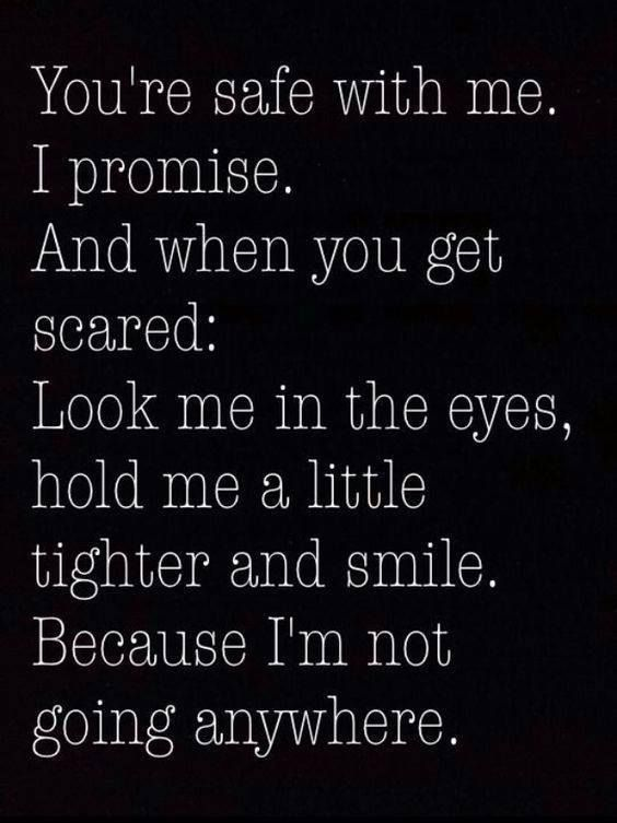 Love Quote Youre Safe With Me I Promise Love Quotes Boyfriend