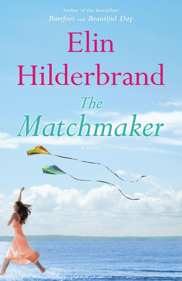 The Matchmaker By Elin Hilderbrand Ebook