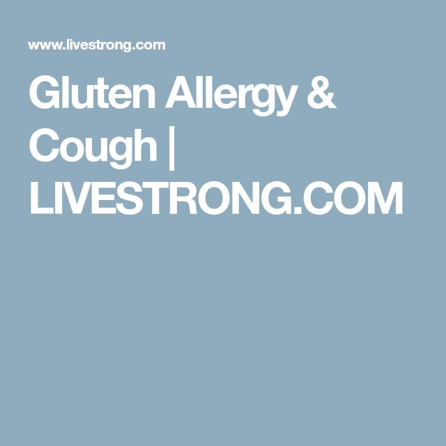 Gluten Allergy & Cough   LIVESTRONG.COM