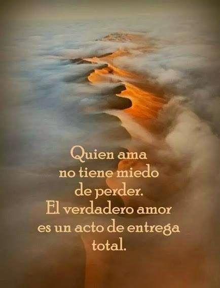Quien ama no tiene miedo de perder.