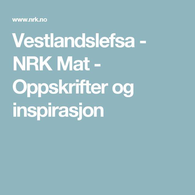 Vestlandslefsa - NRK Mat - Oppskrifter og inspirasjon