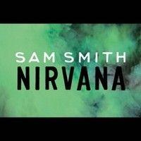 Sam Smith - Nirvana by pmrrecords on SoundCloud