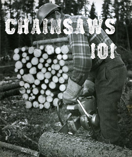 chainsaws 101 + http://www.familyhandyman.com/tools/power-tools/using-a-chain-saw-safely/view-all