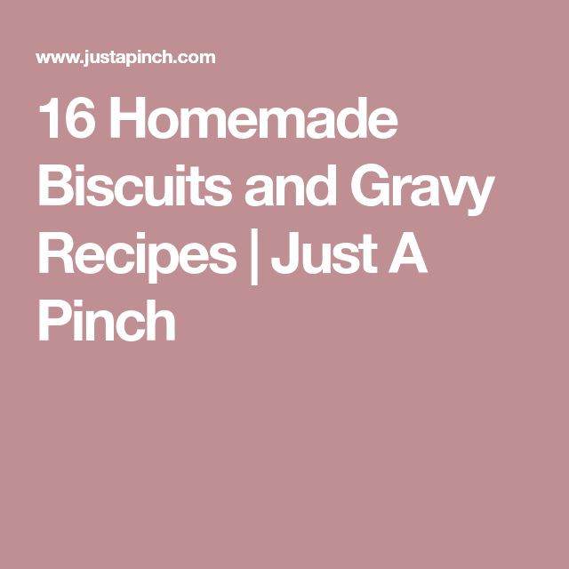 16 Homemade Biscuits and Gravy Recipes | Just A Pinch