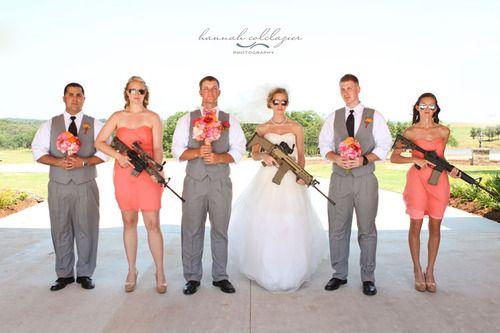 Hehe. Bridemaids versus groomsmen. Guns and bouquets. Good wedding idea. :)