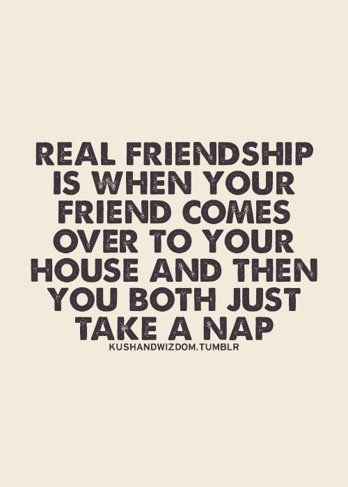 Real friendship is when your friend comes over to your house and you both just take a nap. @staycg we did that sooooo many times