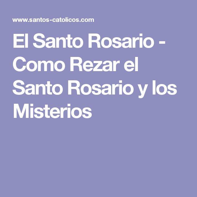 El Santo Rosario - Como Rezar el Santo Rosario y los Misterios